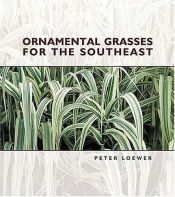 book cover of Ornamental Grasses for the Southeast by H. Peter Loewer