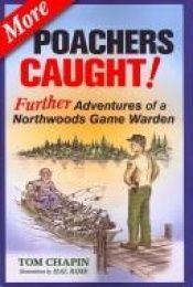 book cover of More Poachers Caught!: Further Adventures of a Northwoods Game Warden by Tom Chapin