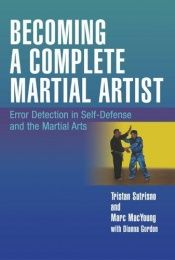 book cover of Becoming a complete martial artist : error detection in self-defense and the martial arts by Marc Animal MacYoung