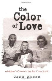 book cover of The Color of Love: A Mother's Choice in the Jim Crow South by Gene Cheek