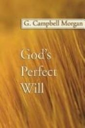 book cover of God's Perfect Will by G. Campbell Morgan