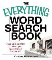 book cover of Everything Word Search Book: Over 250 Puzzles to Keep You Entertained for Hours! (Everything Series) by Charles Timmerman