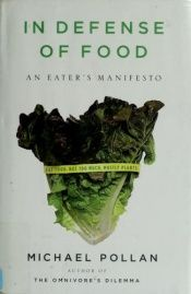 book cover of In Defense of Food: An Eater's Manifesto by Michael Pollan
