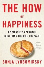 book cover of The How of Happiness: A Scientific Approach to Getting the Life You Want by Sonja Lyubomirsky