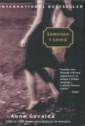 book cover of Someone I loved by Anna Gavalda