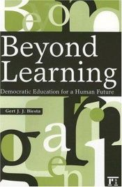 book cover of Beyond Learning: Democratic Education for a Human Future (Interventions) by Gert J.J. Biesta