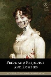 book cover of Pride and Prejudice and Zombies by Jane Austen|Seth Grahame-Smith