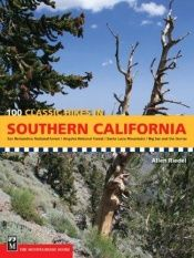 book cover of 100 classic hikes in Southern California : San Bernardino National Forest,, Angeles National Forest, Santa Lucia Mountains, Big Sur and the Sierras by Allen Riedel