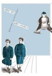 book cover of How We Got Insipid by Jonathan Lethem