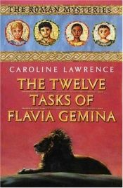 book cover of The Twelve Tasks of Flavia Gemina by Caroline Lawrence