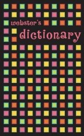 book cover of Websters Dictionary by Websters