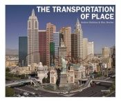 book cover of The transportation of place by Andrea Robbins