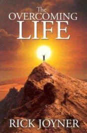 book cover of The Overcoming Life by Rick Joyner