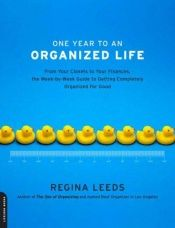 book cover of One Year to an Organized Life by Regina Leeds