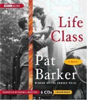 book cover of Life Class by Pat Barker