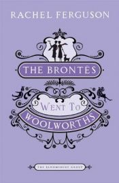 book cover of The Brontes Went to Woolworths by Rachel Ferguson