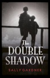 book cover of The Double Shadow by Sally Gardner