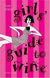 book cover of Girls' guide to wine by Susy Atkins