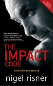 book cover of The Impact Code: Live the Life you Deserve by Nigel Risner