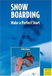 book cover of Snowboarding: Make a Perfect Start by Frank Gille