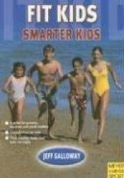 book cover of Fit Kids: Smarter Kids by Jeff Galloway