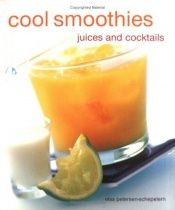 book cover of Cool Smoothies: Juices and Cocktails by Elsa Petersen-Schepelern