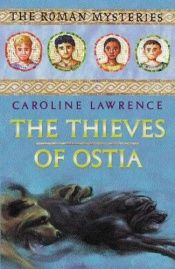 book cover of The Thieves of Ostia by Caroline Lawrence
