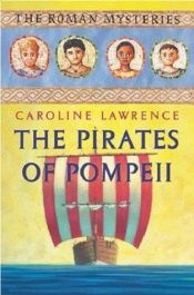 book cover of The Pirates of Pompeii by Caroline Lawrence