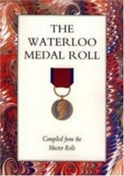 book cover of Waterloo Medal Roll by Naval & Military Press