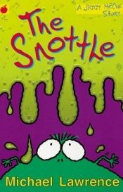 book cover of The Snottle by Michael Lawrence