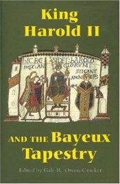 book cover of King Harold II and the Bayeux Tapestry (Pubns Manchester Centre for Anglo-Saxon Studies) by Gale Owen-Crocker