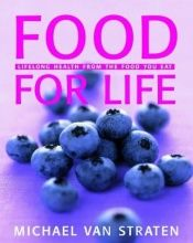 book cover of Food for Life: Lifelong Health from the Food You Eat by Michael Straten