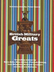 book cover of British Military Greats by Peter Snow