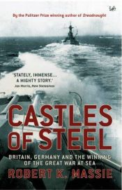 book cover of Castles of Steel by Robert K. Massie