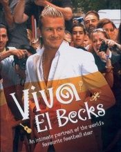 book cover of Viva El Becks: An Intimate Portrait of the World's Favourite Football Star by Ramon Sandroman