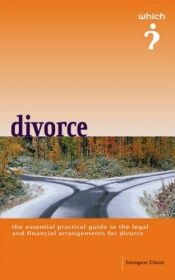 "book cover of The "" Which?"" Guide to Divorce: Essential Practical Information for Separating Couples (Which? Consumer Guide) by Imogen Clout"