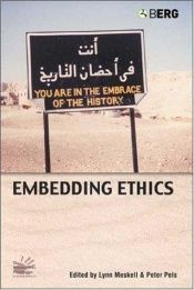 book cover of Embedding Ethics: Shifting Boundaries of the Anthropological Profession (Wenner-Gren International Symposium Series) by author not known to readgeek yet