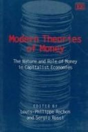 book cover of Modern Theories Of Money: The Nature And Role Of Money In Capitalist Economies by Louis-Philippe Rochon