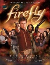 book cover of Firefly: The Official Companion Volume One by Joss Whedon