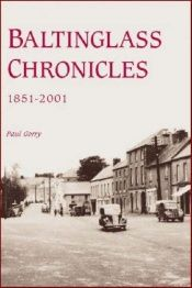 book cover of Baltinglass Chronicles: 1851 - 2001 by Paul Gorry