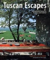 book cover of Tuscan Escapes: Inspirational Homes in Tuscany and Umbria by Caroline Clifton-Mogg