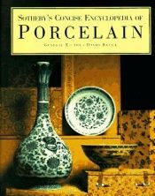 book cover of Sotheby's Concise Encyclopedia of Porcelain by David Battie