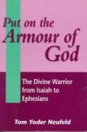 book cover of Put on the Armour of God: The Divine Warrior from Isaiah to Ephesians (Jsnt Supplement Series, 140) by Thomas R. Yoder Neufeld