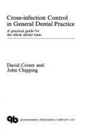 book cover of Cross Infection Control in General Dental Practice: A Practical Guide for the Whole Dental Team by David Croser