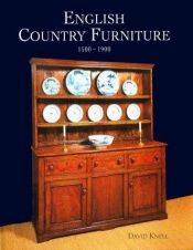book cover of English Country Furniture: 1500-1900 by David Knell