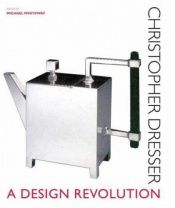 book cover of Christopher Dresser: A Design Revolution by