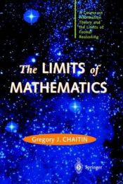 book cover of The Limits of Mathematics (Discrete Mathematics and Theoretical Computer Science) by Gregory Chaitin