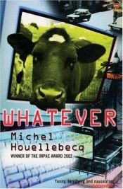 book cover of Whatever by Michel Houellebecq