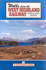 book cover of Walks from the West Highland Railway (A Cicerone Guide) by Chris Harvey