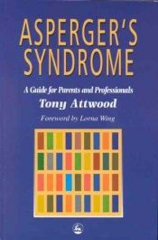 book cover of Asperger's syndrome : a guide for parents and professionals by Tony Attwood